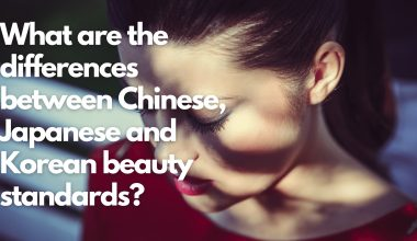 What are the differences between Chinese, Japanese and Korean beauty standards